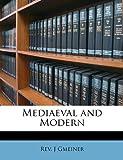 Mediaeval and Modern, J. Gmeiner, 1146073291