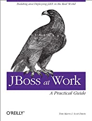 JBoss at Work: A Practical Guide: A Practical Guide
