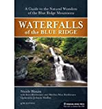 img - for [ Waterfalls of the Blue Ridge: A Guide to the Natural Wonders of the Blue Ridge Mountains Blouin, Nicole ( Author ) ] { Paperback } 2014 book / textbook / text book