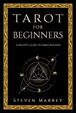 Tarot for Beginners: A Holistic Guide to Tarot Reading