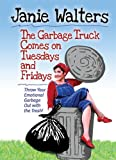 img - for The Garbage Truck Comes on Tuesdays and Fridays: Throw Your Emotional Garbage Out with the Trash! (Best of the Best Presents) book / textbook / text book