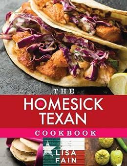 The Homesick Texan Cookbook by [Fain, Lisa]