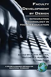 Faculty Development by Design: Integrating Technology in Higher Education (PB) (Research Methods for Educational Technology)