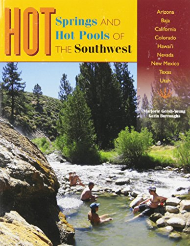 Hot Springs and Hot Pools of the Southwest [Marjorie Gersh-Young - Karin Burroughs] (Tapa Blanda)