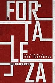 A Fortaleza: Colonização (Vol. 2) (A Fortaleza - Duologia Distópica)