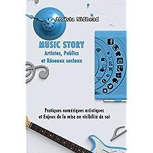Music Story : Artistes, Publics et Réseaux Sociaux (French Edition)