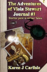 The Adventures of Viola Stewart Journal #1: Doctor Jack and Other Tales (Volume 1)