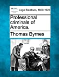 Professional criminals of America, Thomas Byrnes, 1240038283