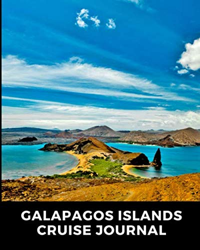 Galapagos Islands Cruise Journal: Cruise Port and Excursion Organizer, Travel Vacation Notebook, Packing List Organizer, Trip Planning Diary, Itinerary Activity Agenda, Countdown Is -