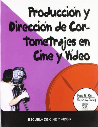 Descargar Libro Produccion Y Direccion De Cortometrajes En Cine Y Video Peter W. Rea