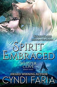 Spirit Embraced (Whisper Cove Book 3) by [Faria, Cyndi]