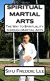 Spiritual Martial Arts, Freddie Lee, 1456323466