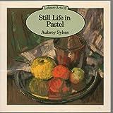 Still Life in Pastel, Aubrey Sykes, 0855325259