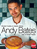 Andy Bates - Modern twists on classic dishes (English Edition)