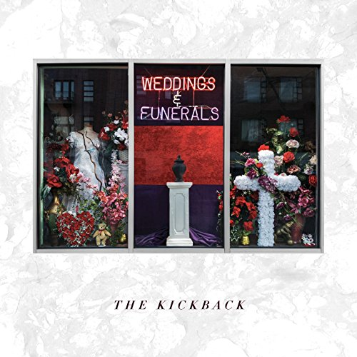 The Kickback - Weddings And Funerals - CD - FLAC - 2017 - FAiNT Download