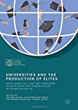 img - for Universities and the Production of Elites: Discourses, Policies, and Strategies of Excellence and Stratification in Higher Education (Palgrave Studies in Global Higher Education) book / textbook / text book