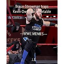 Braun Strowman Traps Kevin Owens in a Portable Toilet: WWE MEMES