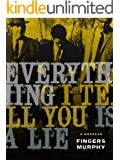 Everything I Tell You is a Lie (a novella)