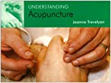 img - for Understanding Acupuncture by Joanna Trevelyan (2004-10-27) book / textbook / text book