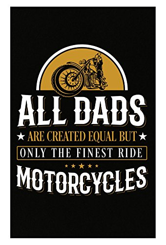 All Dads Are Created Equal But Finest Ride Motorcycles - Poster