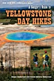: A Ranger's Guide to Yellowstone Day Hikes