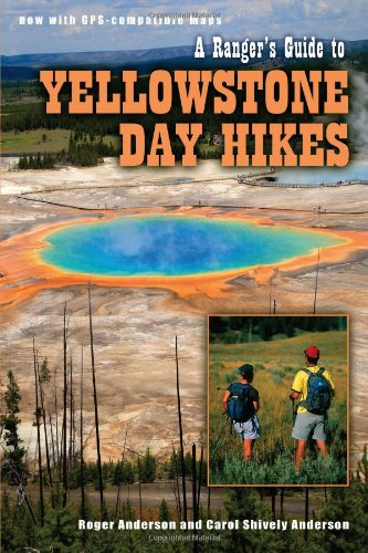 Ranger's Guide to Yellowstone Day Hikes (Best Hikes In Teton National Park)