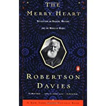 The Merry Heart: Reflections on Reading Writing, and the World of Books