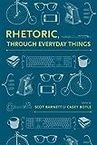img - for Rhetoric, Through Everyday Things (Albma Rhetoric Cult & Soc Crit) book / textbook / text book