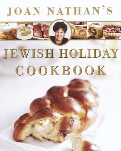 Joan Nathan's Jewish Holiday Cookbook: Revised and Updated on the Occasion of the Twenty-fifth Anniversary of the Publication of the Jewish Holiday Kitchen