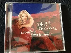 Dress Rehearsal by Carolyn Dawn Johnson (2004-08-02)