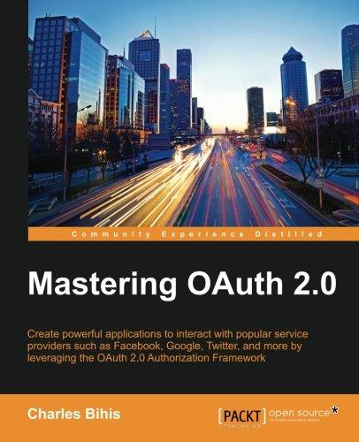 Download Mastering OAuth 2.0 ebook