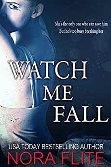 Watch Me Fall by [Flite, Nora]