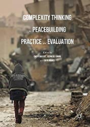 Complexity Thinking for Peacebuilding Practice and Evaluation