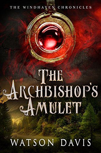 The Archbishop's Amulet: The Windhaven Chronicles by [Davis, Watson]