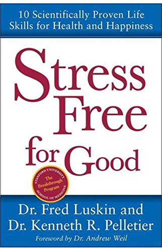 Download Stress Free for Good: 10 Scientifically Proven Life Skills for Health and Happiness PDF