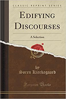 Edifying Discourses: A Selection (Classic Reprint)