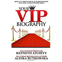 Your VIP Biography: How to Write Your Autobiography to Land a Hollywood Deal
