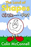 The Land of Shapes Vol 1: Circle Adopts a Pet (Volume 1)