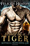 Tamed by a Tiger: Eternal Mates Romance Series