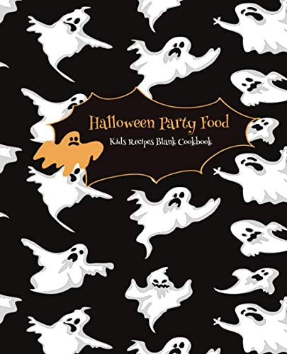 Halloween Party Food Kids Recipes Blank Cookbook: Cute Cookbook Templates for Girls Boys - Unique Gift Idea with Pretty Halloween