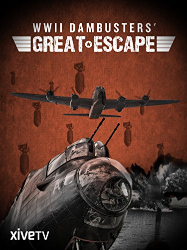 WWII Dambusters' Great Escape