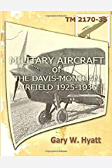 Military Aircraft of the Davis-Monthan Airfield 1925-1936 Paperback