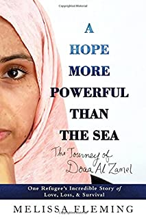 Book Cover: A Hope More Powerful Than the Sea: One Refugee's Incredible Story of Love, Loss, and Survival