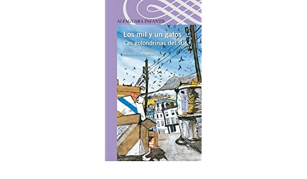 Amazon.com: Los mil y un gatos. Las golondrinas del sur (Spanish Edition) eBook: Emilio Carballido, Jonathan Farr: Kindle Store
