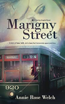 Marigny Street (Saving Angels Book 1) by [Welch, Annie Rose]