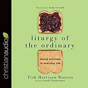 Liturgy of the Ordinary Audiobook