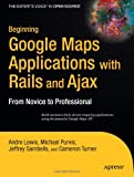 Google Maps Applications with Rails and Ajax, Jeffrey Sambells and Cameron Turner, 1590597877
