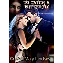 To Catch a Butterfly: A Christian Romance