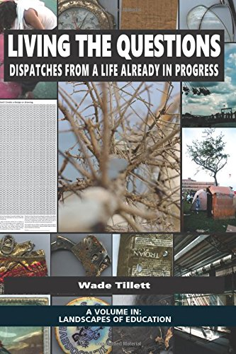 Download Living the Questions: Dispatches From a Life Already in Progress (Landscapes of Education) pdf