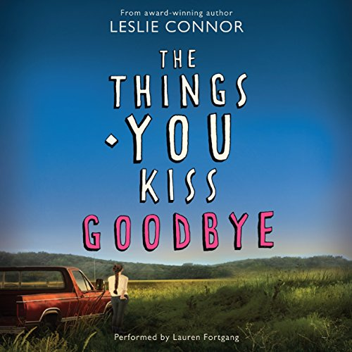 The Things You Kiss Goodbye by HarperCollins Audio and Blackstone Audio